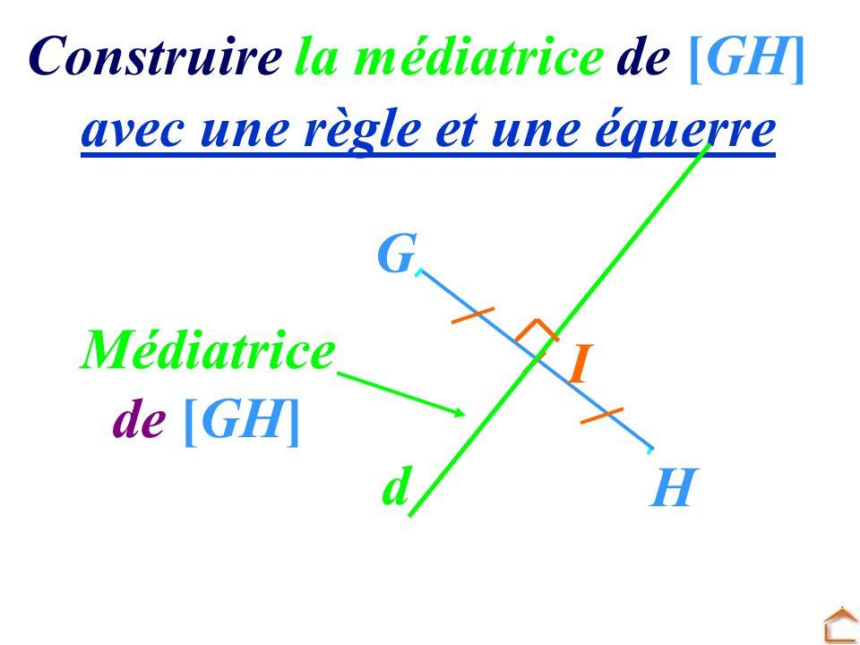 Construire la médiatrice de [GH]
